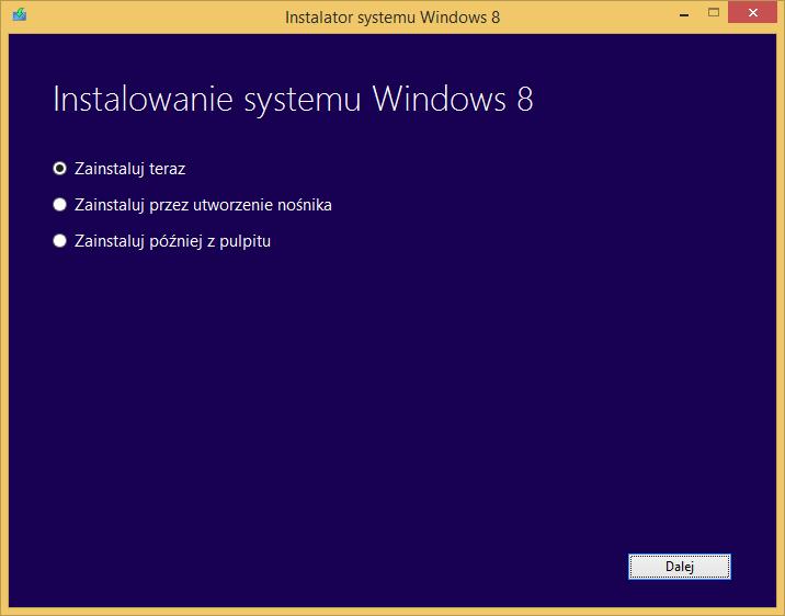 Tworzenie nośnika instalacyjnego Windows 8 - wybór opcji instalacji